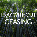ceasingtopray